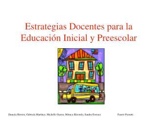 Estrategias Docentes para la Educaci n Inicial y Preescolar