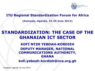 STANDARDIZATION: THE CASE OF THE GHANAIAN ICT SECTOR