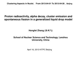 Hongfei Zhang ( 张鸿飞 ) School of Nuclear Science and Technology, Lanzhou University, China