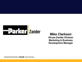 Mike Clarkson Hiross Zander Division  Marketing & Business Development Manager