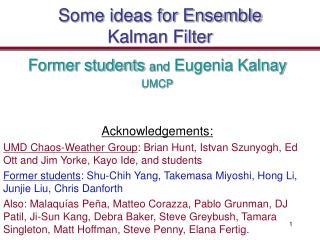 Some ideas for Ensemble Kalman Filter