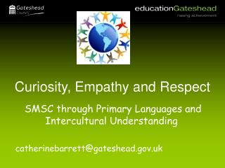 Curiosity, Empathy and Respect