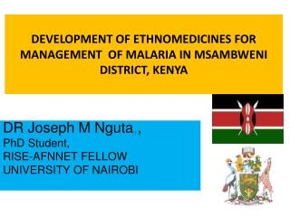 DEVELOPMENT OF ETHNOMEDICINES FOR MANAGEMENT  OF MALARIA IN MSAMBWENI DISTRICT, KENYA
