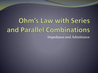 Ohm's Law with Series and Parallel Combinations
