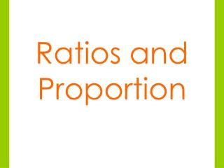 Ratios and Proportion