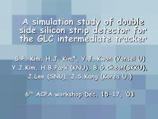 A simulation study of double side silicon strip detector for the GLC intermediate tracker