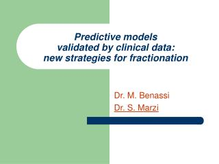 Predictive models  validated by clinical data: new strategies for fractionation