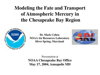 Modeling the Fate and Transport of Atmospheric Mercury in  the Chesapeake Bay Region