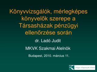 Dr. Lad  Judit MKVK Szakmai Aleln k