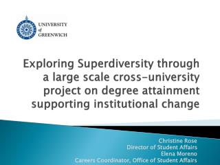 Exploring Superdiversity through a large scale cross-university project on degree attainment supporting institutional ch