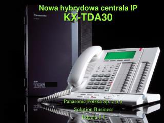 Nowa hybrydowa centrala  IP KX-TDA30