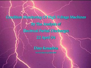 Condition Monitoring Of High Voltage Machines By The Analysis of Electrical Partial Discharges