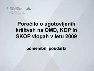 Poročilo o ugotovljenih kršitvah na OMD, KOP in SKOP vlogah v letu 2009 pomembni poudarki