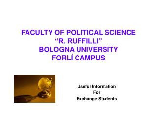 FACULTY OF POLITICAL SCIENCE  R. RUFFILLI   BOLOGNA UNIVERSITY  FORL  CAMPUS