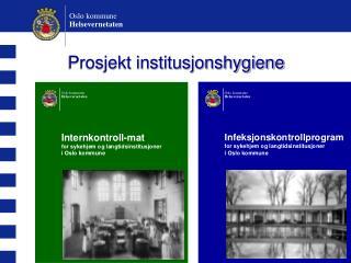 Prosjekt institusjonshygiene