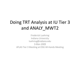 Doing TRT Analysis at IU Tier 3 and ANALY_MWT2