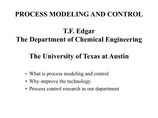 • What is process modeling and control •Why improve the technology