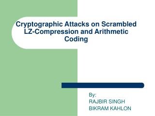 Cryptographic Attacks on Scrambled LZ-Compression and Arithmetic Coding