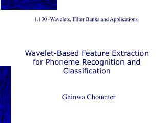 1.130 -Wavelets, Filter Banks and Applications