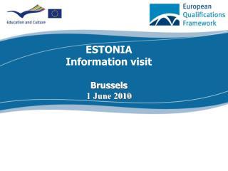 ESTONIA Information visit Brussels 1 June 2010