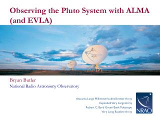 Observing the Pluto System with ALMA (and EVLA)