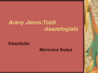 Arany J nos:Toldi                         - sszefoglal