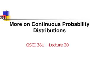 More on Continuous Probability Distributions