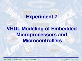 Experiment 7 VHDL Modeling of Embedded Microprocessors and  Microcontrollers