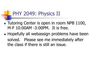 PHY 2049: Physics II