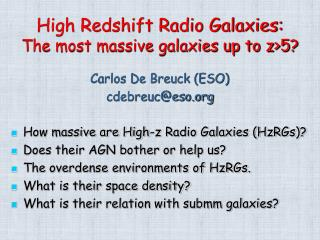 High Redshift Radio Galaxies: The most massive galaxies up to z>5?