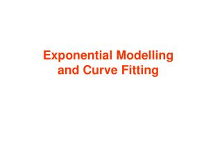 Exponential Modelling and Curve Fitting