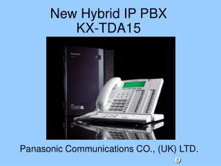 New Hybrid IP PBX KX-TDA15
