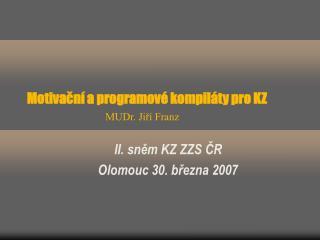 Motivační a programové kompiláty pro KZ MUDr. Jiří Franz