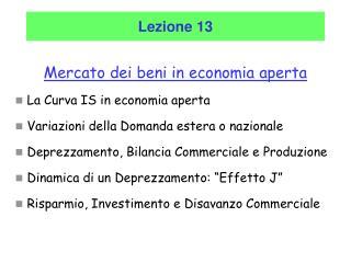 Mercato dei beni in economia aperta  La Curva IS in economia aperta