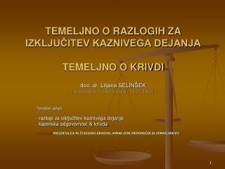 Tematski sklopi:  razlogi za izključitev kaznivega dejanja  kazenska odgovornost & krivda