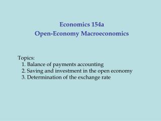 Economics 154a Open-Economy Macroeconomics