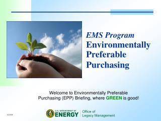 EMS Program Environmentally Preferable Purchasing