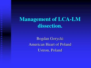 Management of LCA-LM dissection.