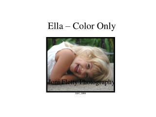 Ella   Color Only