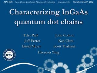 Characterizing InGaAs quantum dot chains