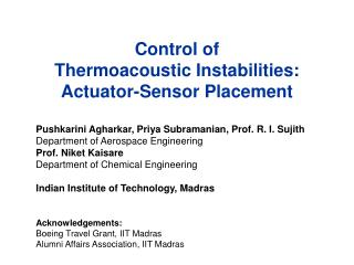 Control of  Thermoacoustic Instabilities: Actuator-Sensor Placement