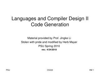 Languages and Compiler Design II Code Generation