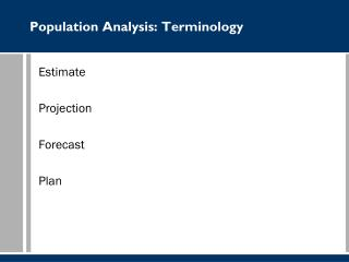 Population Analysis: Terminology