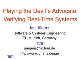 Playing the Devil ' s Advocate: Verifying Real-Time Systems