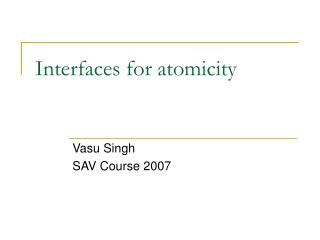 Interfaces for atomicity