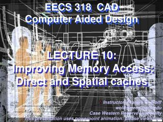 LECTURE 10:  Improving Memory Access: Direct and Spatial caches