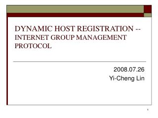 DYNAMIC HOST REGISTRATION --  INTERNET GROUP MANAGEMENT PROTOCOL