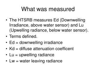 What was measured