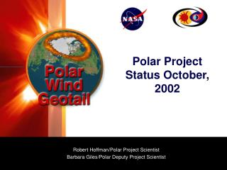 Polar Project Status October, 2002