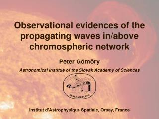 Observational evidences of the propagating waves in/above chromospheric network